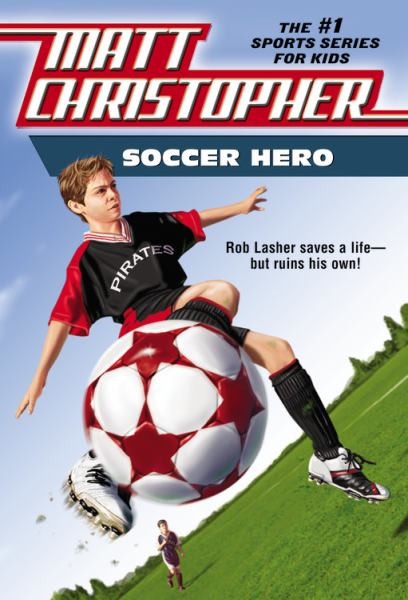 Soccer Hero (Matt Christopher, Sports Series)