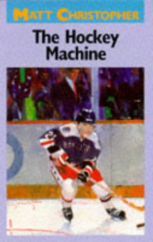 The Hockey Machine (Matt Christopher, Sports Series)
