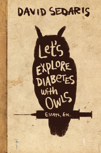 Let's Explore Diabetes with Owls: Essays, Etc.