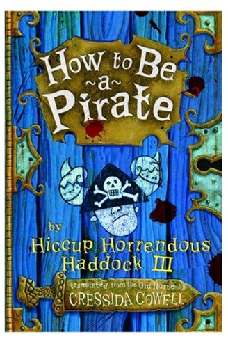 How To Be A Pirate (The Heroic Misadventures Of Hiccup the Viking)