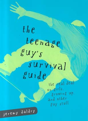 The Teenage Guy's Survival Guide