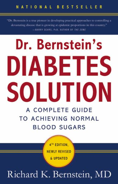 Dr. Bernstein's Diabetes Solution: The Complete Guide to Achieving Normal Blood Sugars (4th Edition, Newly Revised  Updated)