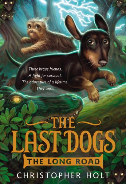 The Long Road (The Last Dogs, Bk. 3)