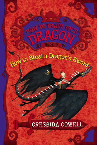 How to Steal a Dragon's Sword (How to Train Your Dragon, Bk. 9)