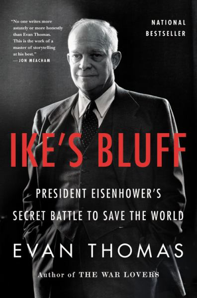Ike's Bluff: President Eisenhower's Secret Battle to Save the World (Large Print)