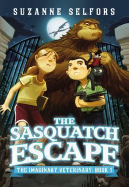 The Sasquatch Escape (The Imaginary Veterinary, Bk. 1)