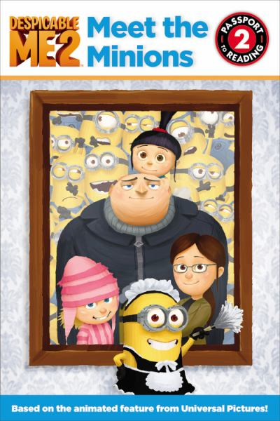 Meet the Minions (Despicable Me 2, Passport-to-Reading Level 2)