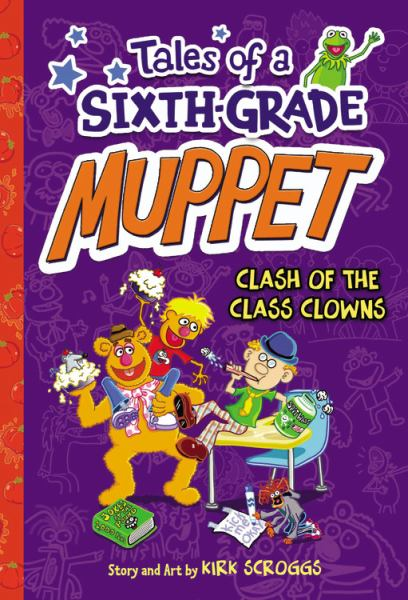 Clash of the Class Clowns (Tales of a Sixth-Grade Muppet, Bk. 2)