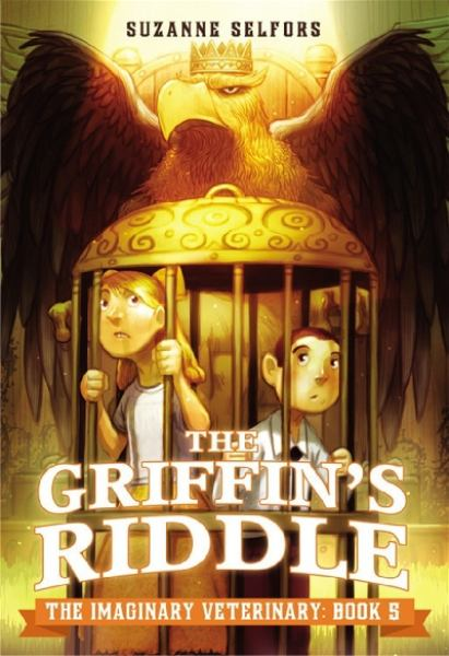 The Griffin's Riddle (Imaginary Veterinary, Bk. 5)