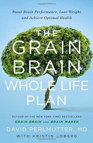 The Grain Brain Whole Life Plan