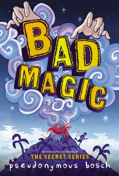Bad Magic (Bad, Bk. 1)