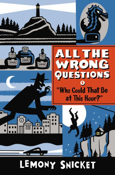 Who Could That Be at This Hour? (All The Wrong Questions, Bk. 1)