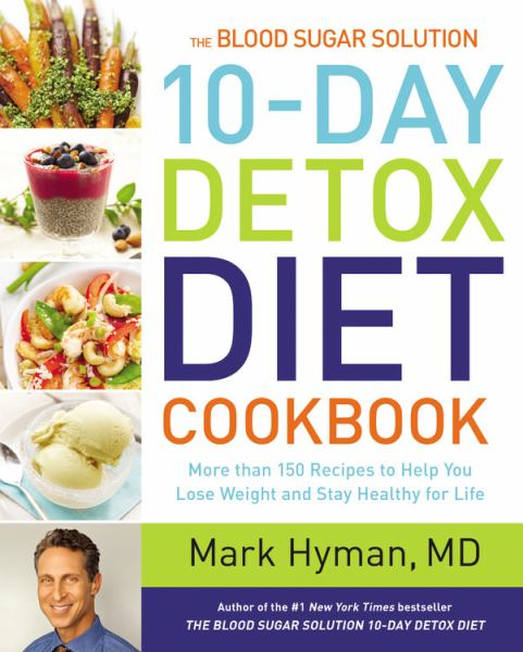 The Blood Sugar Solution: 10-Day Detox Diet Cookbook