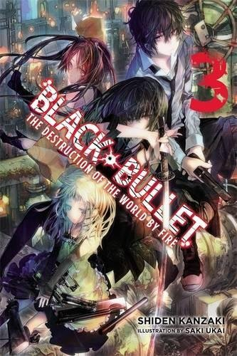 The Destruction of the World by Fire (Black Bullet, Volume 3)