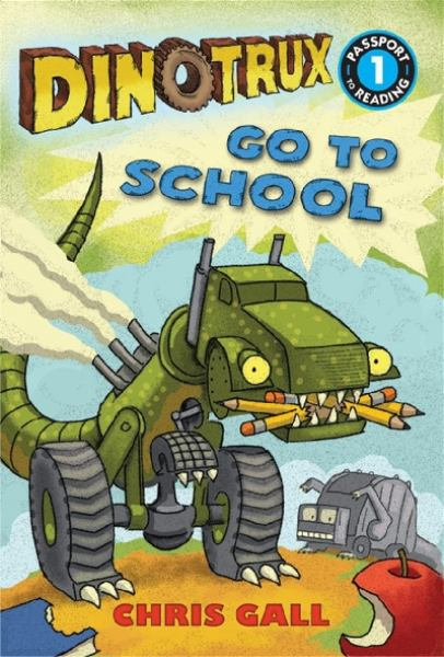 Dinotrux Go to School (Passport to Reading, Level 1)