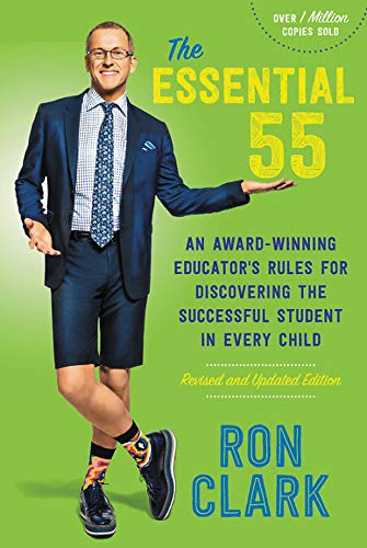 The Essential 55 - An Award-Winning Educator's Rules for Discovering the Successful Student in Every Child (Revised and Updated)