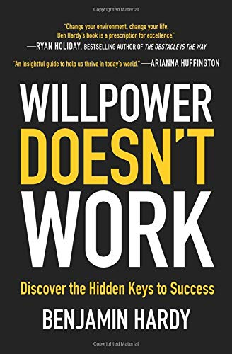 Willpower Doesn't Work: Discover the Hidden Keys to Success