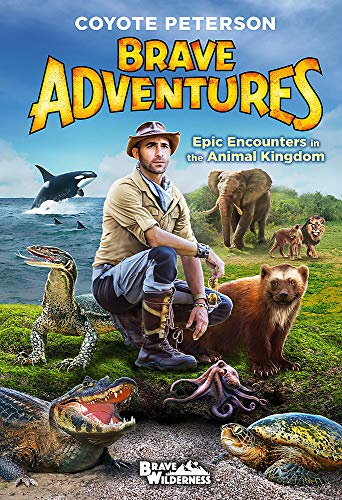 Epic Encounters in the Animal Kingdom (Brave Adventures, Bk. 2)