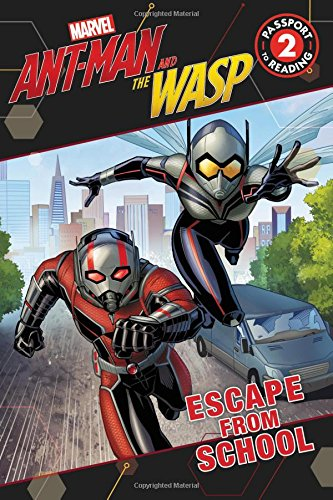 Escape From School (Ant-Man and The Wasp, Passport to Reading! Level 2)