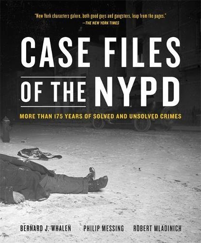 Case Files of the NYPD: More than 175 Years of Solved and Unsolved Crimes