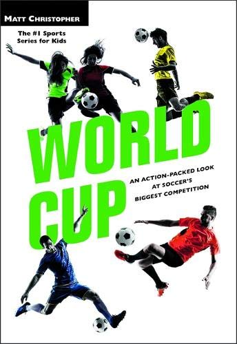 World Cup: An Action-Packed Look at Soccer's Biggest Competition (Matt Christopher Legendary Sports Events)