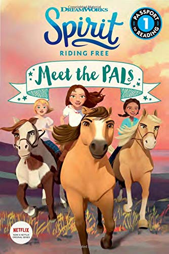 Spirit Riding Free: Meet the PALs (Passport to Reading Level 1)