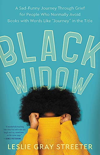 "Black Widow: A Sad-Funny Journey Through Grief for People Who Normally Avoid Books with Words Like ""Journey"" in the Title"
