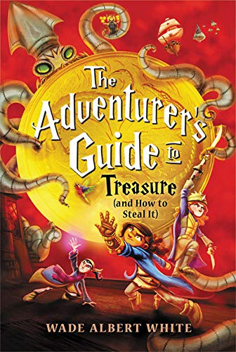 The Adventurer's Guide to Treasure (and How to Steal It) (The Adventurer's Guide, Bk. 3)