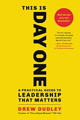 This Is Day One: A Practical Guide to Leadership That Matters