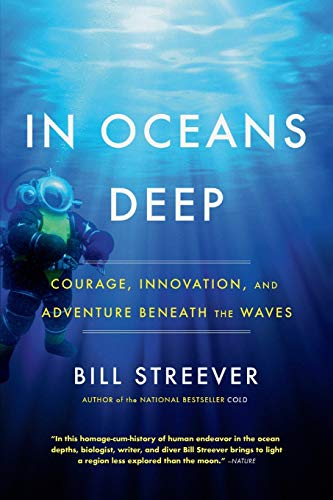In Oceans Deep: Courage, Innovation, and Adventure Beneath the Waves