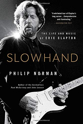 Slowhand: The Life and Music of Eric Clapton