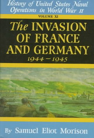 The Invasion of France and Germany 1944-1945 (Volume 11)