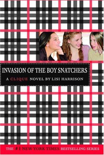 Invasion Of The Boy Snatchers (Clique, Bk. 4)