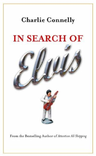 In Search of Elvis: A Journey to Find the Man Beneath the Jumpsuit