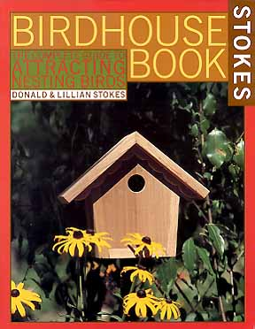 Stokes Birdhouse Book: The Complete Guide to Attracting Nesting Birds