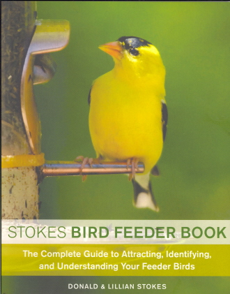 Stokes Bird Feeder Book: The Complete Guide to  Attracting, Identifyling and Understanding Your Feeder Birds