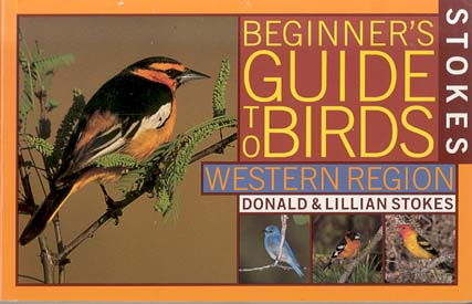 Stokes Beginner's Guide to Birds: Western Region
