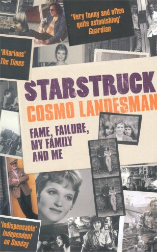 Starstruck: Fame, Failure, My Family and Me