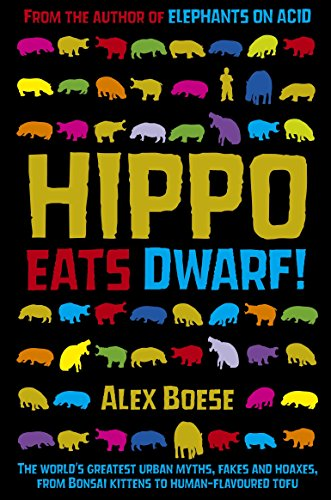 Hippo Eats Dwarf!: and Other Urban Myths