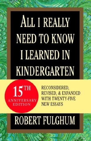 All I Really Need to Know I Learned in Kindergarten (25th Anniversary Edition)