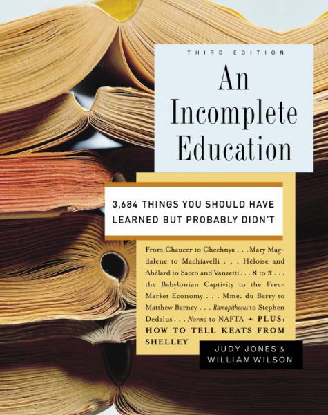 An Incomplete Education (Third Edition)