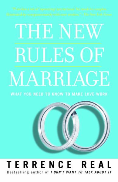 The New Rules of Marriage: What You Need to Know to Make Love Work