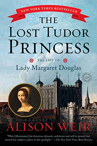 The Lost Tudor Princess: The Life of Lady Margaret Douglas