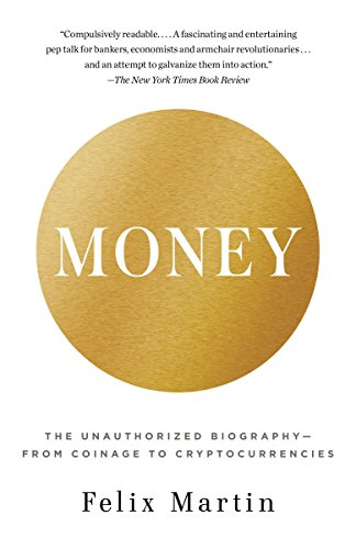 Money: The Unauthorized Biography - From Coinage to Cryptocurrencies
