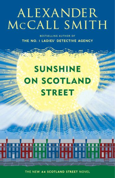 Sunshine on Scotland Street (A 44 Scotland Street Novel, Bk. 8)