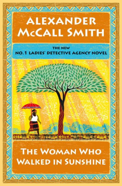 The Woman Who Walked in Sunshine (No. 1 Ladies' Detective Agency, Bk.16)