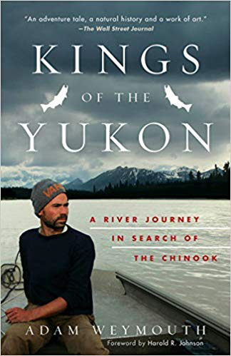 Kings of the Yukon: A River Journey in Search of the Chinook
