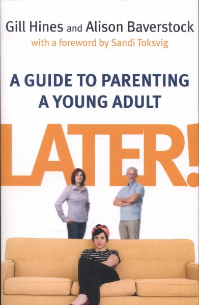 Later! A Guide to Parenting a Young Adult