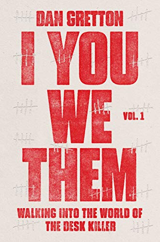 I You We Them: Walking into the World of the Desk Killer (Volume 1)