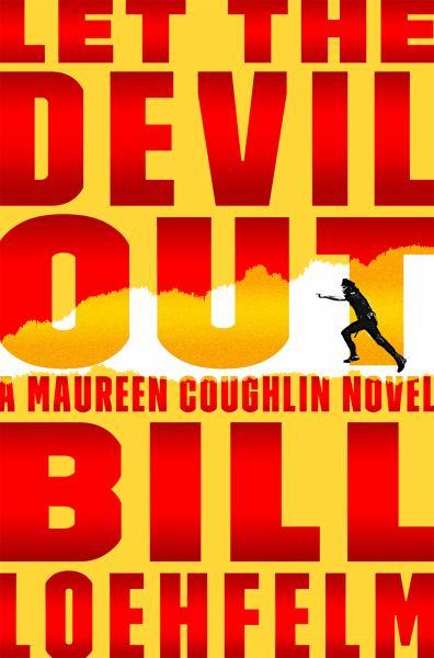 Let the Devil Out (Maureen Coughlin Series)